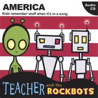 AMERICA BY TEACHER AND THE ROCKBOTS