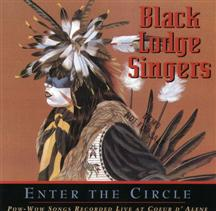 ENTER THE CIRCLE BY BLACK LODGE SINGERS