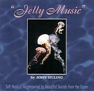 JELLY MUSIC BY JOHN HULING