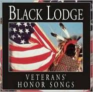 VETERANS' HONOR SONGS BY BLACK LODGE SINGERS