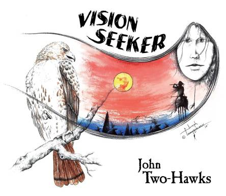 VISION SEEKER BY JOHN TWO-HAWKS