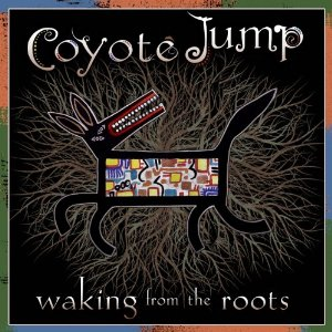 WAKING FROM THE ROOTS BY COYOTE JUMP