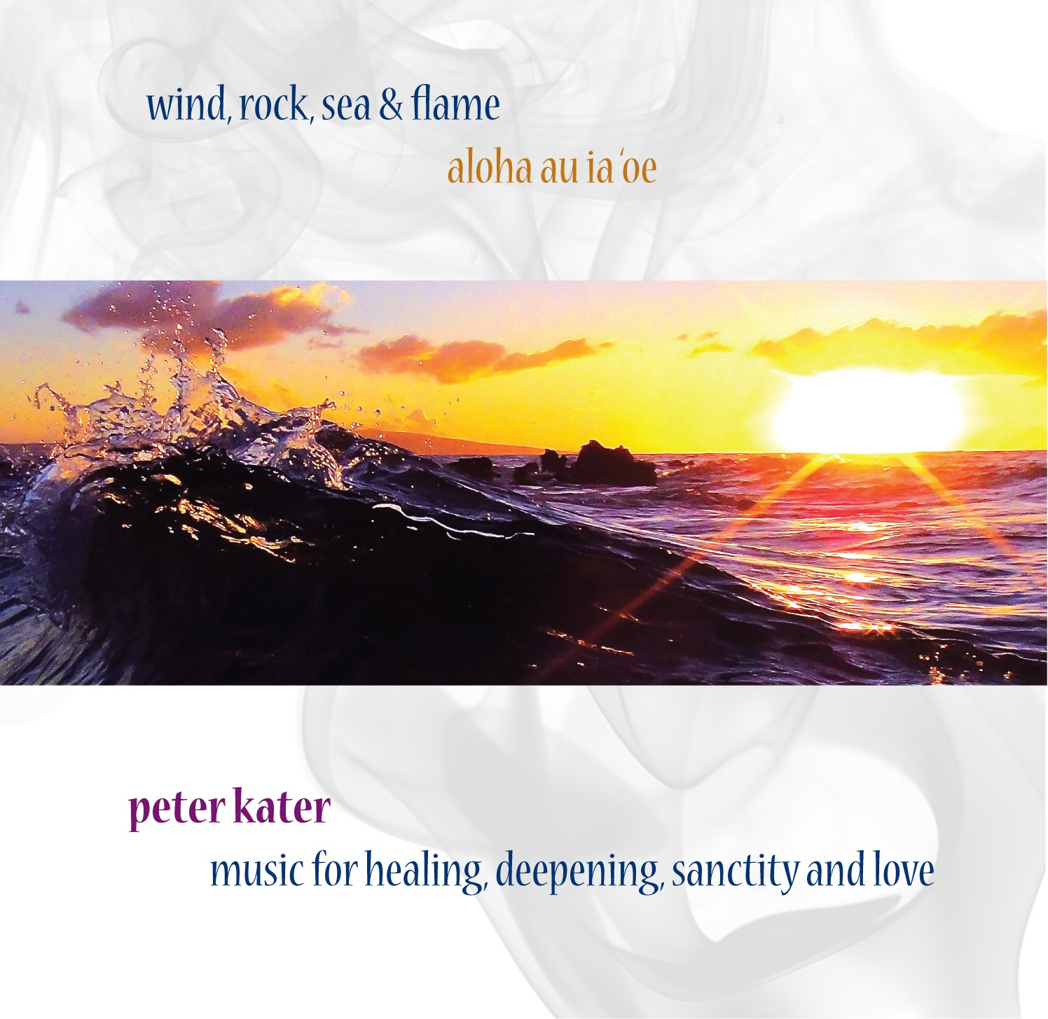 WIND, ROCK, SEA & FLAME BY PETER KATER